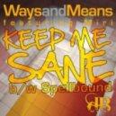 Ways & Means - Keep Me Sane feat Mirri (Original Mix)