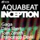 Aquabeat - Inception (Gaga Remix)