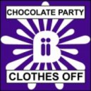 Chocolate Party - We Don\'t Have To Take Our Clothes Off (Cut & Splice Disco Remix)