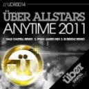 Uber All Stars - Anytime 2011 (Dale Castell Remix)
