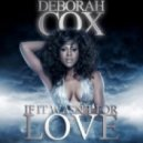 Deborah Cox - If It Wasn't For Love (Dj Escape & Tony Coluccio Remix)