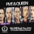 Five & Queen - We Will Rock You 2012 (DJ Favorite Delicious Rework)