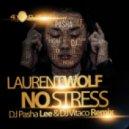 Laurent Wolf - No Stress (Dj Pasha Lee & Dj Vitaco Remix)