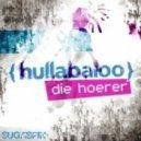 Die Hoerer - Hullabaloo (Original Mix)