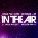 Morgan Page, Sultan, Ned Shepard, BT Feat Angela McCluskey Vs. Hard Rock Sofa - Quasar In The Air (Electrostatics Mash Up)