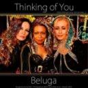 Beluga - Thinking of You (Dez Milito Extended Remix)