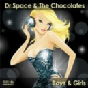 Dr. Space & The Chocolates - Boys & Girls (Dr. Space Remix)