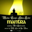 Stan Kolev , Matan Caspi Feat Poli Hubavenska - Mantra  (DJ Lion & Alex Denne Remix)