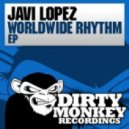 Javi Lopez - Worldwide Rhythm (Original Mix)