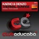 Kaeno & Denzo - Thermal Sunrise (Original Mix)