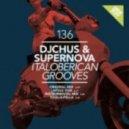 DJ Chus & Supernova - Italoberican Grooves (Original Mix)