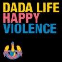 Dada Life - Happy Violence (Barthomay Remix)