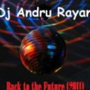 Dj Andru Rayan - Back to the Future (2011)