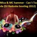 Alex Mica & MC Hammer - Can`t Touch Dalinda (DJ Radoske bootleg 2012)