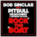 Bob Sinclar ft Pitbull, Dragonfly & Fatman Scoop - Rock The Boat (Bassjackers Remix)