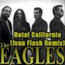 Eagles - Hotel California (Ivan Flash Remix)