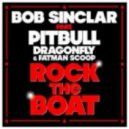 Bob Sinclar ft Pitbull, Dragonfly & Fatman Scoop -  Rock The Boat (Club Mix)