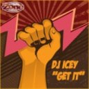 DJ Icey - Get It (Original Mix)
