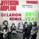 Jefferson Airplane -  Somebody To Love (DJ Larion Remix)