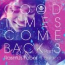 Rasmus Faber  - Good Times Come Back (Fred Scott Vocal Remix)