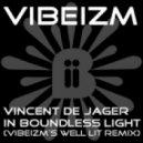 Vincent De Jager - In Boundless Light (Vibeizm's Well Lit Remix)