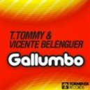 T. Tommy & Vicente Belenguer - Gallumbo (Original Mix)