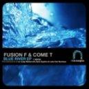 Fusion F & Come T - Blue River (Original)