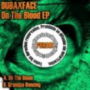 Dubaxface - On the Blood