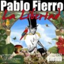 Pablo Fierro - La Libertad (Original Mix)