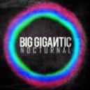 Big Gigantic - Its Goin Down