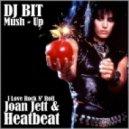 Joan Jett & Heatbeat - I Love Rock N\' Roll (Dj Bit Mash - Up)