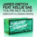 Jared Dietch feat. Kelli Sae - You\'re Not Alone (Gregori Klosman Remix)