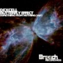 Dexcell - Butterfly Effect (Original Mix)
