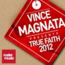 Vince Magnata - True Faith 2012 (Roberto Sansixto Remix)