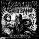 Wrestling Gang Bang - Shake (Sawgood remix)