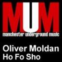 Oliver Moldan - Ho Fo Sho (Original Mix)