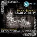 Hugo Bianco - Family Creeps (Tavo Funkreeps Remix)