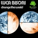 Luca Bisori - Change the World (Biso Cool Mix)