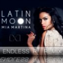 Mia Martina - Latin Moon (Endless R Remix)