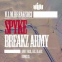 Spyke - Breakz Army (Original Mix)