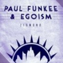 Egoism, Paul Funkee - Zigmund Original Mix