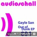 Gayle San - Out Of Dunk (John Lagora Remix)