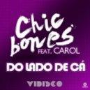 Chic Bones - Do Lado De Ca feat Carol (Mause Remix)