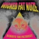 Wicked Fat Noize - Kicking It (Original Mix)