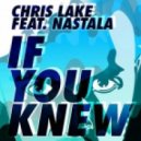 Chris Lake Feat Nastala - If You Knew (Feed Me Remix)