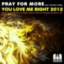 Pray for More feat. Annette Taylor - You Love Me Right 2012 (Coqui Selection Remix)