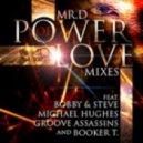 Mr. D  - Power of Love (Booker T Kings Of Soul Main Vocal)