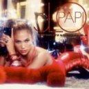 Jennifer Lуpez - Papi (MiikeBeatz & Crys Najela Mix)
