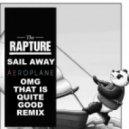 Rapture - Sail Away (Aeroplane Remix)
