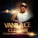 Vanilla Ice  - Ice Ice Baby (Dj Pasha Lee & Dj Vitaco Remix)